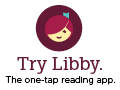 Try Libby. The one-tap reading app.